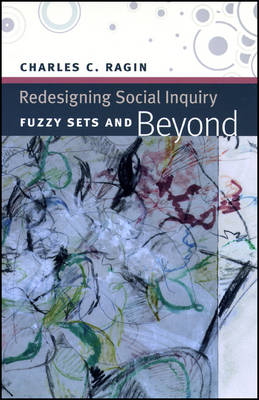Redesigning Social Inquiry: Fuzzy Sets and Beyond (BOK)