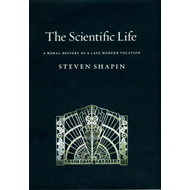 The Scientific Life: A Moral History of a Late Modern Vocation (BOK)
