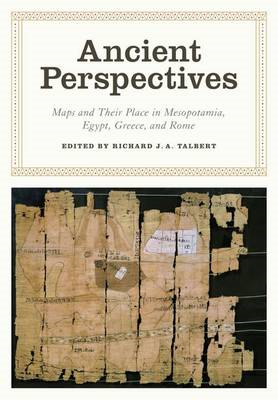 Ancient Perspectives: Maps and Their Place in Mesopotamia, Egypt, Greece, and Rome (BOK)