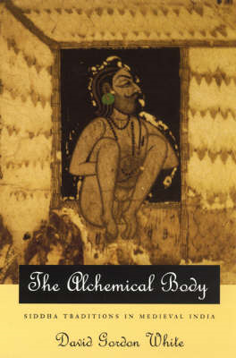 The Alchemical Body: Siddha Traditions in Medieval India (BOK)