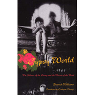 Gypsy World: The Silence of the Living and the Voices of the Dead (BOK)