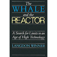 The Whale and the Reactor: A Search for Limits in an Age of High Technology (BOK)