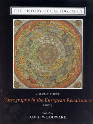 The History of Cartography, Volume 3: Cartography in the European Renaissance, Part 1 (BOK)