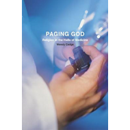 Paging God: Religion in the Halls of Medicine (BOK)