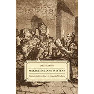 Making England Western: Occidentalism, Race, and Imperial Culture (BOK)