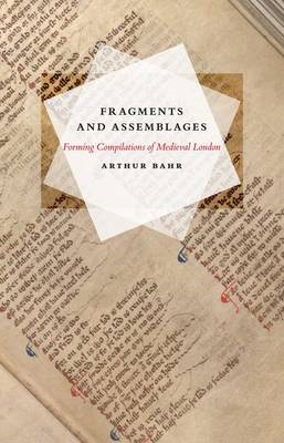 Fragments and Assemblages: Forming Compilations of Medieval London (BOK)