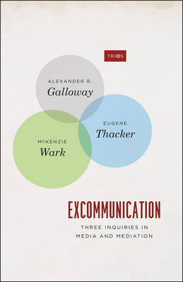 Excommunication: Three Inquiries in Media and Mediation (BOK)