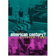 Why the American Century? (BOK)
