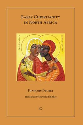 Early Christianity in North Africa (BOK)