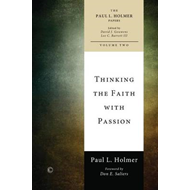 Thinking the Faith with Passion: Selected Essays (BOK)