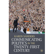 Communicating Politics in the Twenty-First Century (BOK)