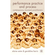 Performance Practice and Process: Contemporary (women) Practitioners (BOK)