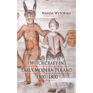 Witchcraft in Early Modern Poland, 1500-1800 (BOK)