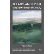 Theatre and Event: Staging the European Century (BOK)