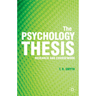 The Psychology Thesis: Research and Coursework (BOK)