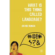 What is This Thing Called Language? (BOK)