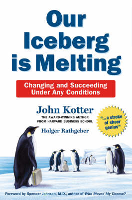 Our Iceberg is Melting: Changing and Succeeding Under Any Conditions (BOK)