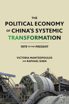 The Political Economy of China's Systemic Transformation: 1979 to the Present (BOK)