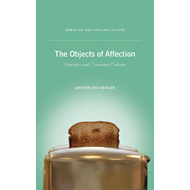 The Objects of Affection: Semiotics and Consumer Culture (BOK)
