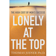 Lonely at the Top: The High Cost of Men's Success (BOK)