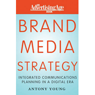 Brand Media Strategy: Integrated Communications Planning in a Digital Era (BOK)