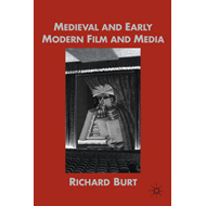 Medieval and Early Modern Film and Media (BOK)