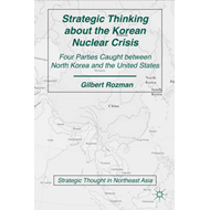 Strategic Thinking About the Korean Nuclear Crisis: Four Parties Caught Between North Korea and the (BOK)