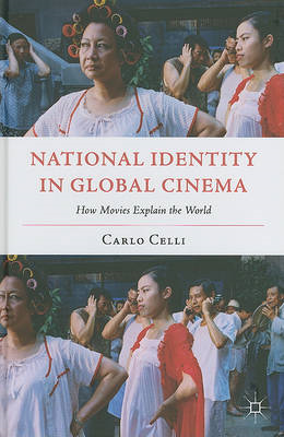 National Identity in Global Cinema: How Movies Explain the World (BOK)