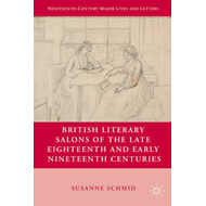 British Literary Salons of the Late Eighteenth and Early Nineteenth Centuries (BOK)