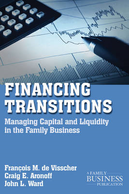 Financing Transitions: Managing Capital and Liquidity in the Family Business (BOK)