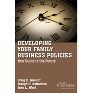 Developing Family Business Policies: Your Guide to the Future (BOK)