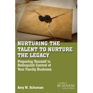 Nurturing the Talent to Nurture the Legacy: Career Development in the Family Business (BOK)