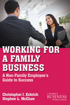 Working for a Family Business: A Non-family Employee's Guide to Success (BOK)