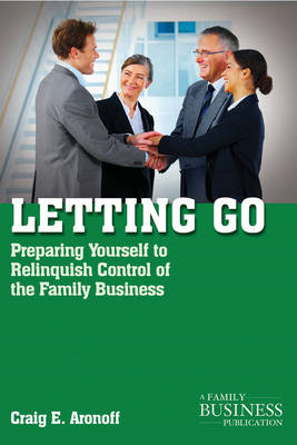 Letting Go: Preparing Yourself to Relinquish Control of the Family Business (BOK)