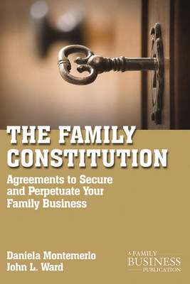 The Family Constitution: Agreements to Secure and Perpetuate Your Family and Your Business (BOK)