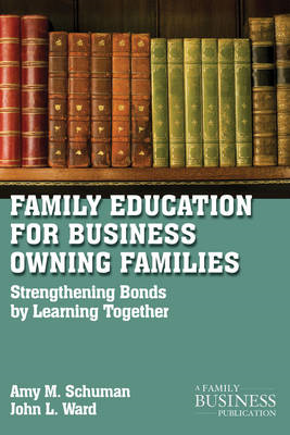 Family Education for Business-owning Families: Strengthening Bonds by Learning Together (BOK)