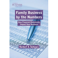Family Business by the Numbers: How Financial Statements Impact Your Business (BOK)