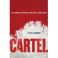 Cartel: The Coming Invasion of Mexico's Drug Wars (BOK)