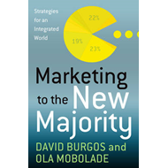 Marketing to the New Majority: Strategies for a Diverse World (BOK)