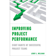 Improving Project Performance: Eight Habits of Successful Project Teams (BOK)