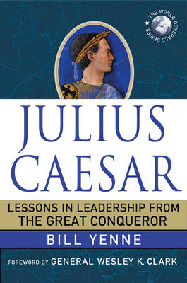 Julius Caesar: Lessons in Leadership from the Great Conqueror (BOK)