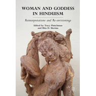 Woman and Goddess in Hinduism: Reinterpretations and Re-envisionings (BOK)