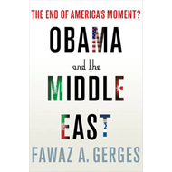 Obama and the Middle East: The End of America's Moment (BOK)