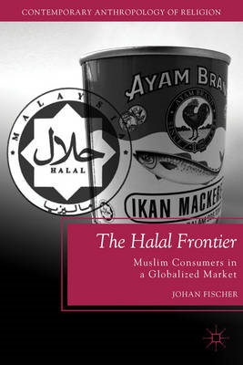 The Halal Frontier: Muslim Consumers in a Globalized Market (BOK)