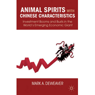 Animal Spirits with Chinese Characteristics: Investment Booms and Busts in the World's Emerging Econ (BOK)
