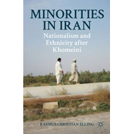 Minorities in Iran: Nationalism and Ethnicity After Khomeini (BOK)