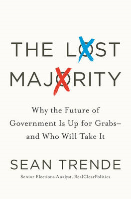 The Lost Majority: Why the Future of Government is Up for Grabs - and Who Will Take it (BOK)