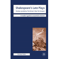 Shakespeare's Late Plays: Pericles, Cymbeline, The Winter's Tale, The Tempest (BOK)
