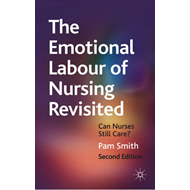 The Emotional Labour of Nursing Revisited: Can Nurses Still Care? (BOK)