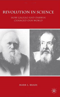 Revolution in Science: How Galileo and Darwin Changed Our World (BOK)